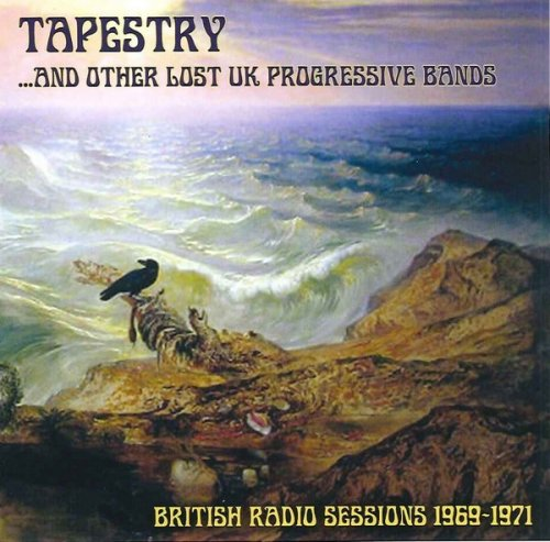 VA - Tapestry... And Other Lost U.K. Progressive Bands - British Radio Sessions (1969-71) [WEB] (2013)