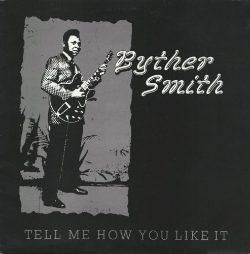 Byther Smith - Tell Me How You Like It [Vinyl-Rip] (1985)