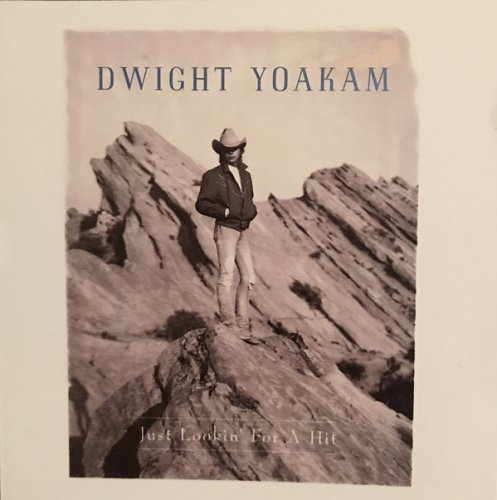 Dwight Yoakam - Just Lookin' For A Hit (1989)