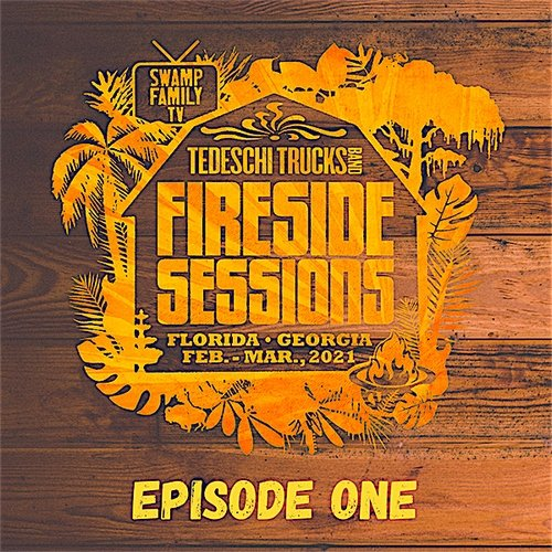 Tedeschi Trucks Band - The Fireside Sessions [Episode 1,2,3,4,5,6] [WEB] (2021)