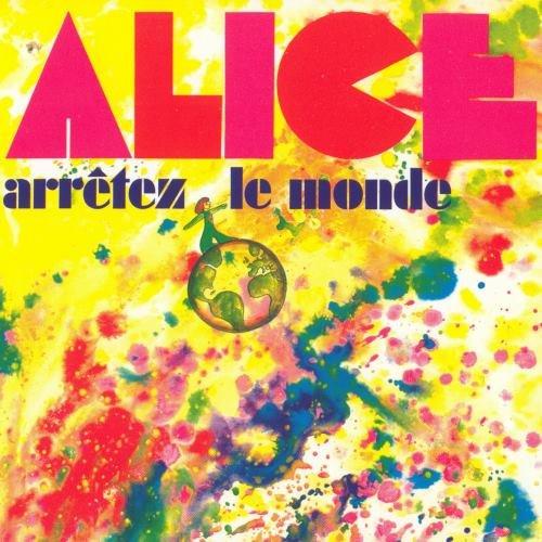 Alice - Arretez Le Monde (1972)