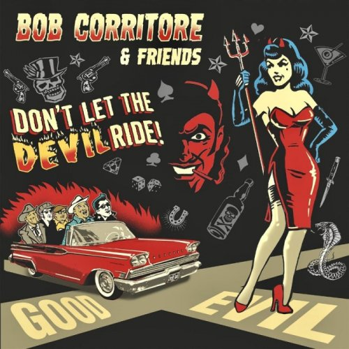 Bob Corritore & Friends - Don't Let The Devil Ride! (2018)