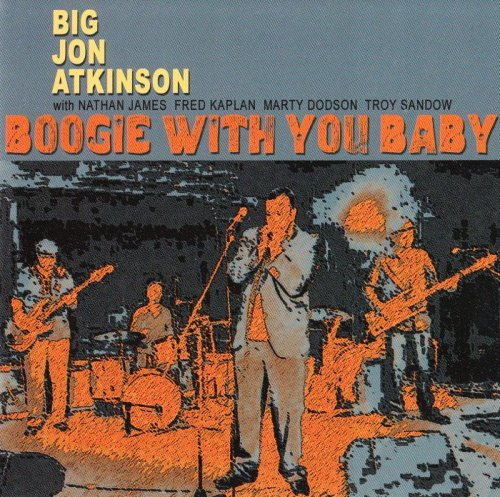 Big Jon Atkinson - Boogie With You Baby (2014)