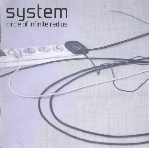 System - Circle of Infinite Radius (2011)
