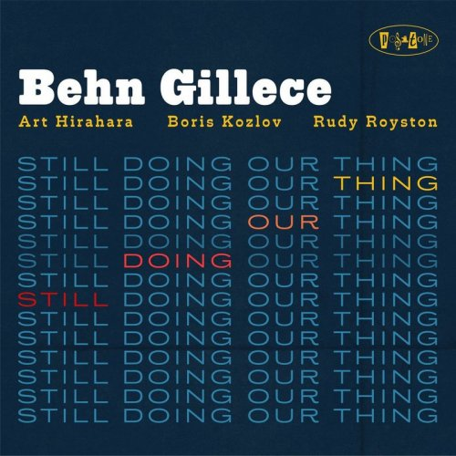 Behn Gillece - Still Doing Our Thing [WEB] (2021)