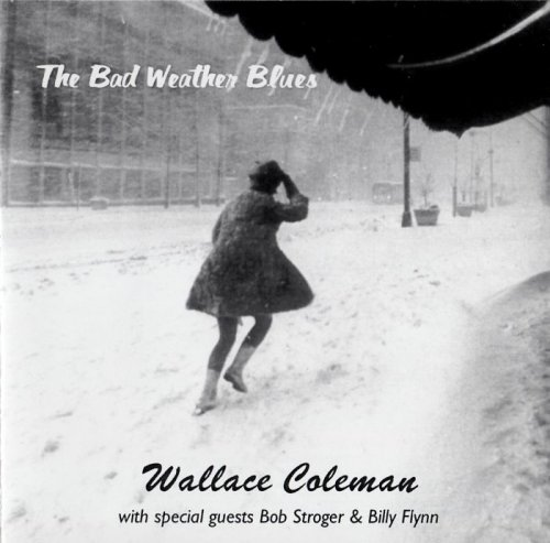 Wallace Coleman - The Bad Weather Blues (2003)