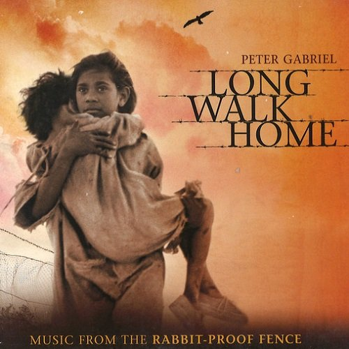 Peter Gabriel - Long Walk Home: Music from the Rabbit-Proof Fence (2002)