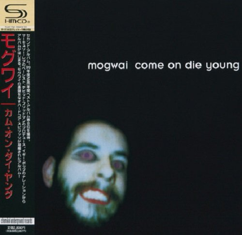 Mogwai - Come On Die Young (Japan Edition) (2008)