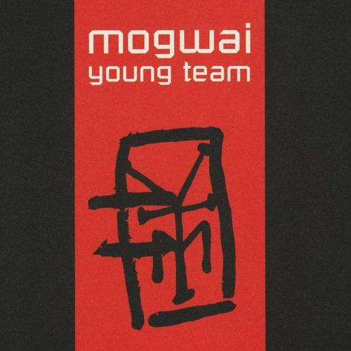 Mogwai - Young Team [Reissue 2008] (1997)